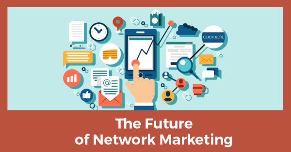 Future of Network Marketing