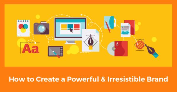 create a powerful brand